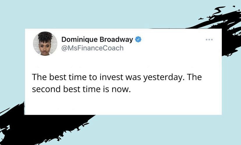 Tweet: The best time to invest was yesterday. The second best time is now.