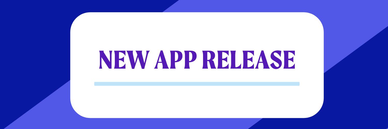 New App Release